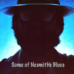 Some of Nesmith's Blues