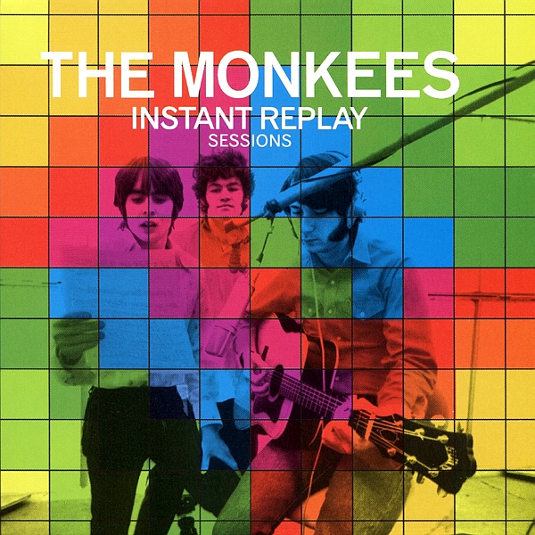 Monkees Instant Replay sessions