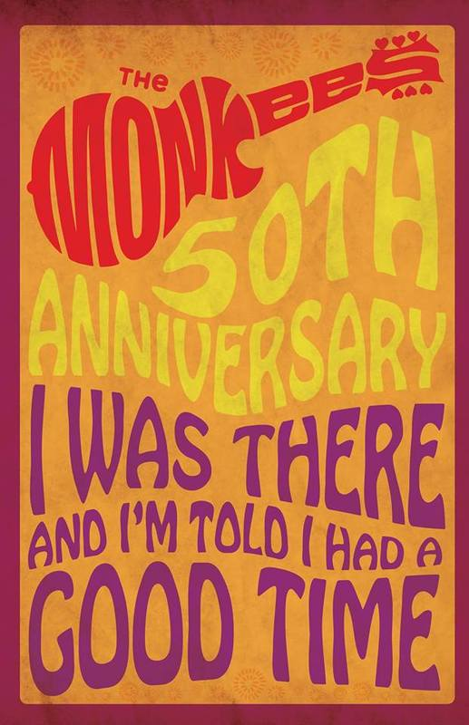 Monkees 50 Anniversary I Was There Good Times