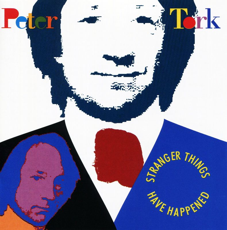 Peter Tork Stranger Things Have Happened