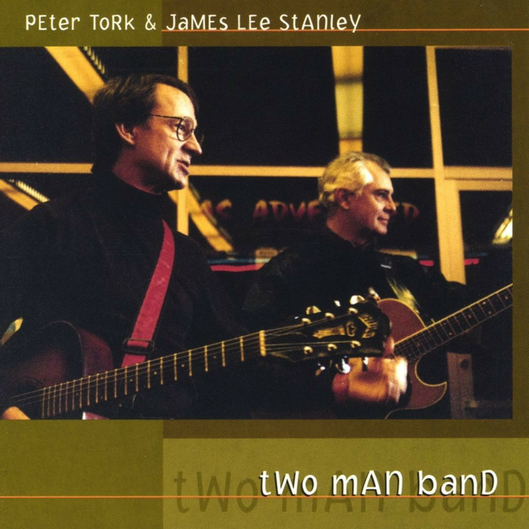 Peter Tork James Lee Stanley Two Man Band